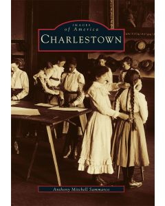 Historic Images of America: Charlestown