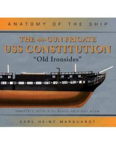 Anatomy of the Ship: USS Constitution - Karl Heinz Marquardt