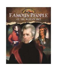 Documenting the War of 1812: Famous People of the War of 1812