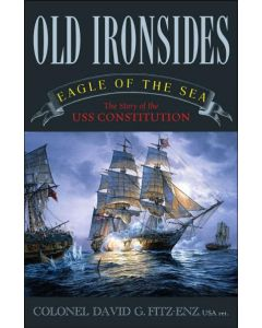 Old Ironsides, Eagle of the Sea: The Story of USS Constitution