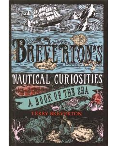 Breverton's Nautical Curiosities - A Book of the Sea By Terry Breverton