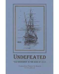 Undefeated: ''Old Ironsides'' in the War of 1812